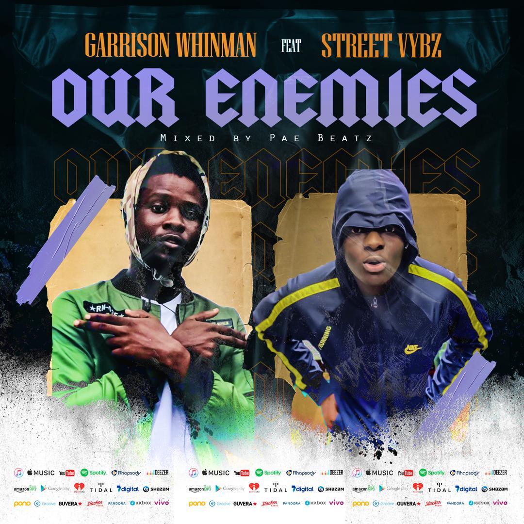 Garrison Whinman – Our Enemies Ft StreetVybz (Mixed by Paebeatz)