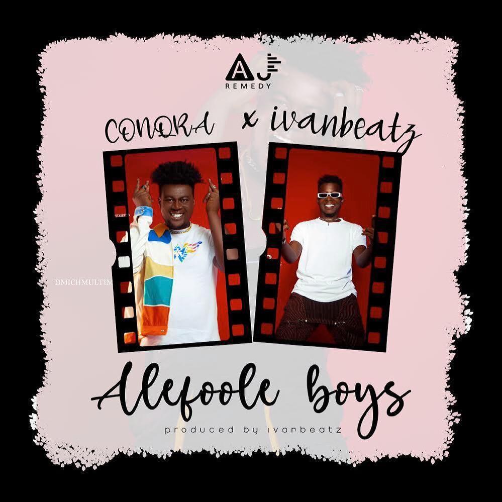 Conqra x Ivan Beatz – Alefoole Boys(Prod by Ivan Beatz)