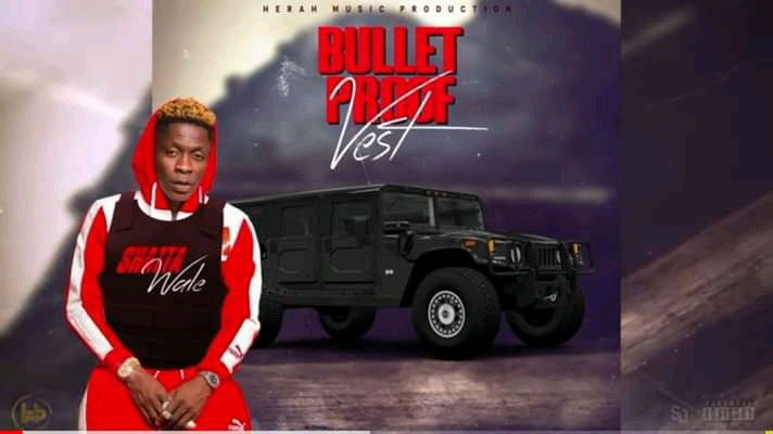 Shatta Wale – Bullet Proof Vest