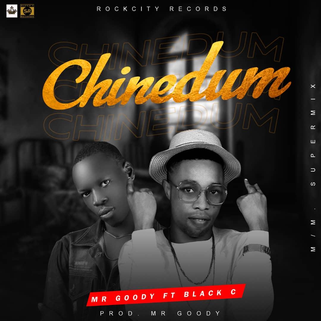 Mr. Goody – Chinedum Ft Black C (Prod by Mr Goody)