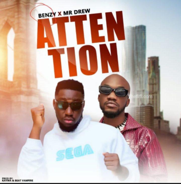 Mikey Benzy  – Attention Ft Mr. Drew (Prod by Kaywa)