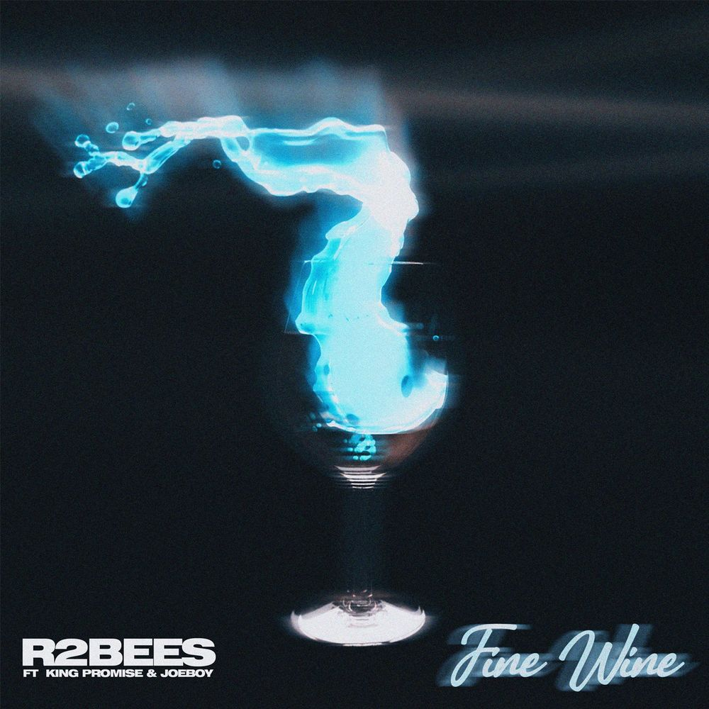 R2Bees – Fine Wine Ft King Promise x Joeboy