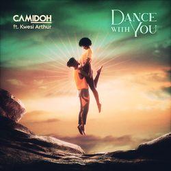 Camidoh – Dance With You Ft Kwesi Arthur