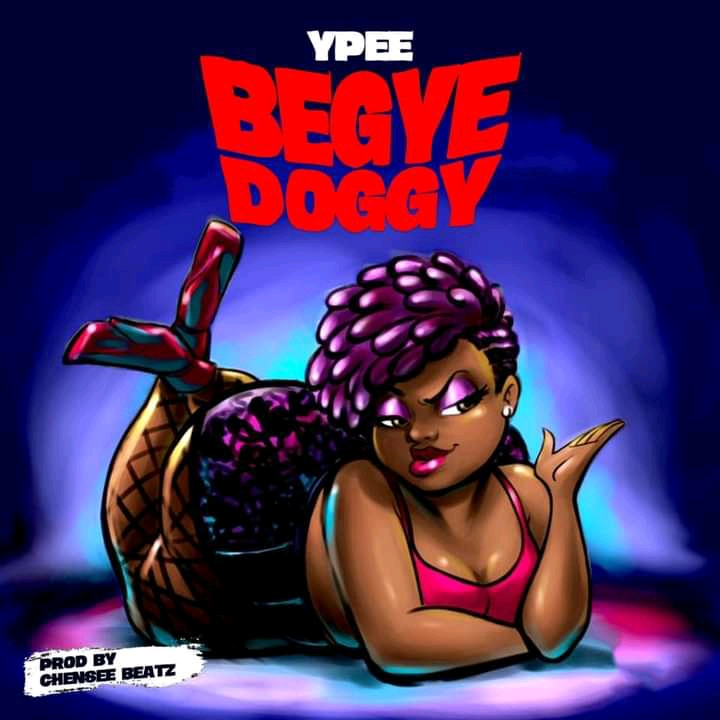 Ypee – Begye Doggy (Prod by Chensee Beatz)
