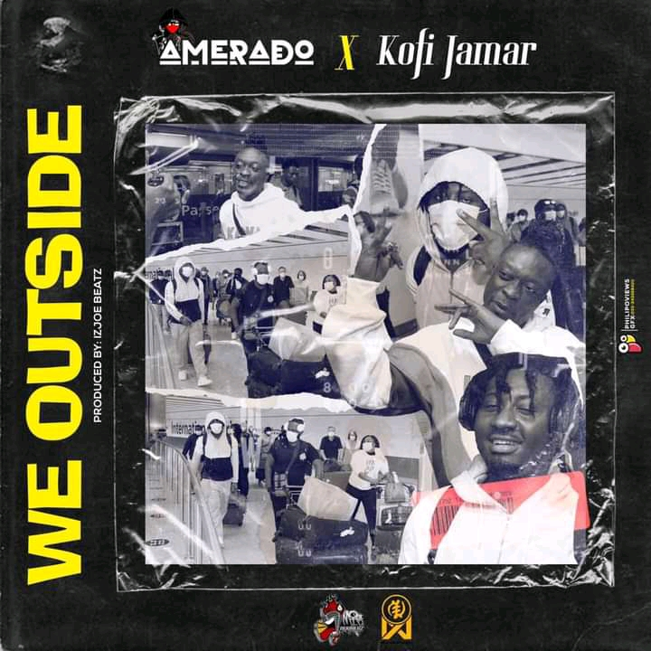 Amerado x Kofi Jamar- We Outside