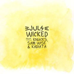 Juls – Wicked Ft Knucks, Sam Wise x Kadiata