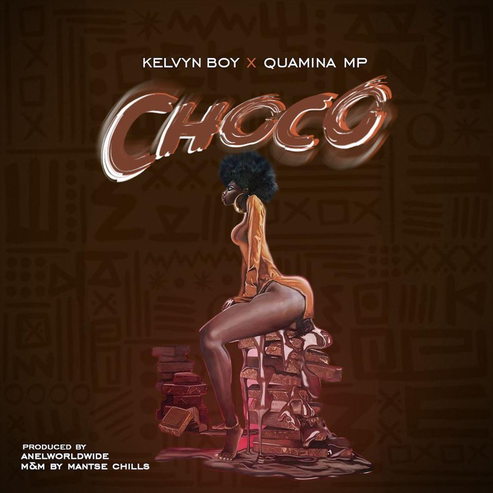 Kelvyn Boy x Quamina Mp – Choco