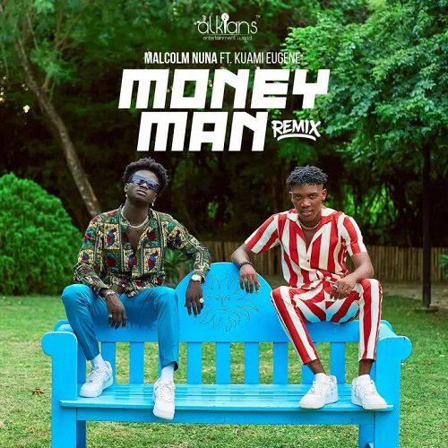 Malcolm Nuna – Money Man Ft Kuami Eugene(Remix)