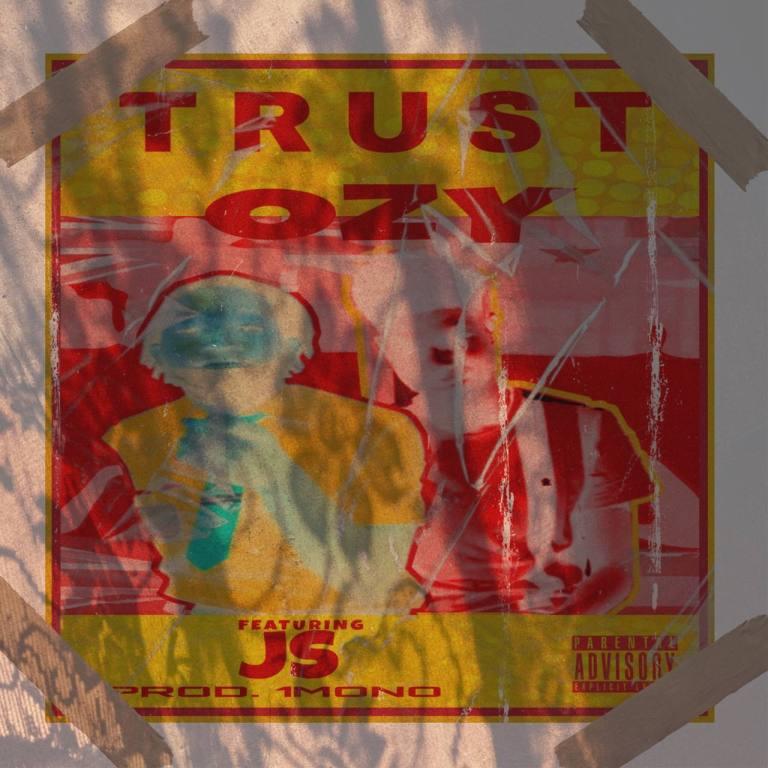 Ozy – Trust Ft J-S (Prod by 1Mono)