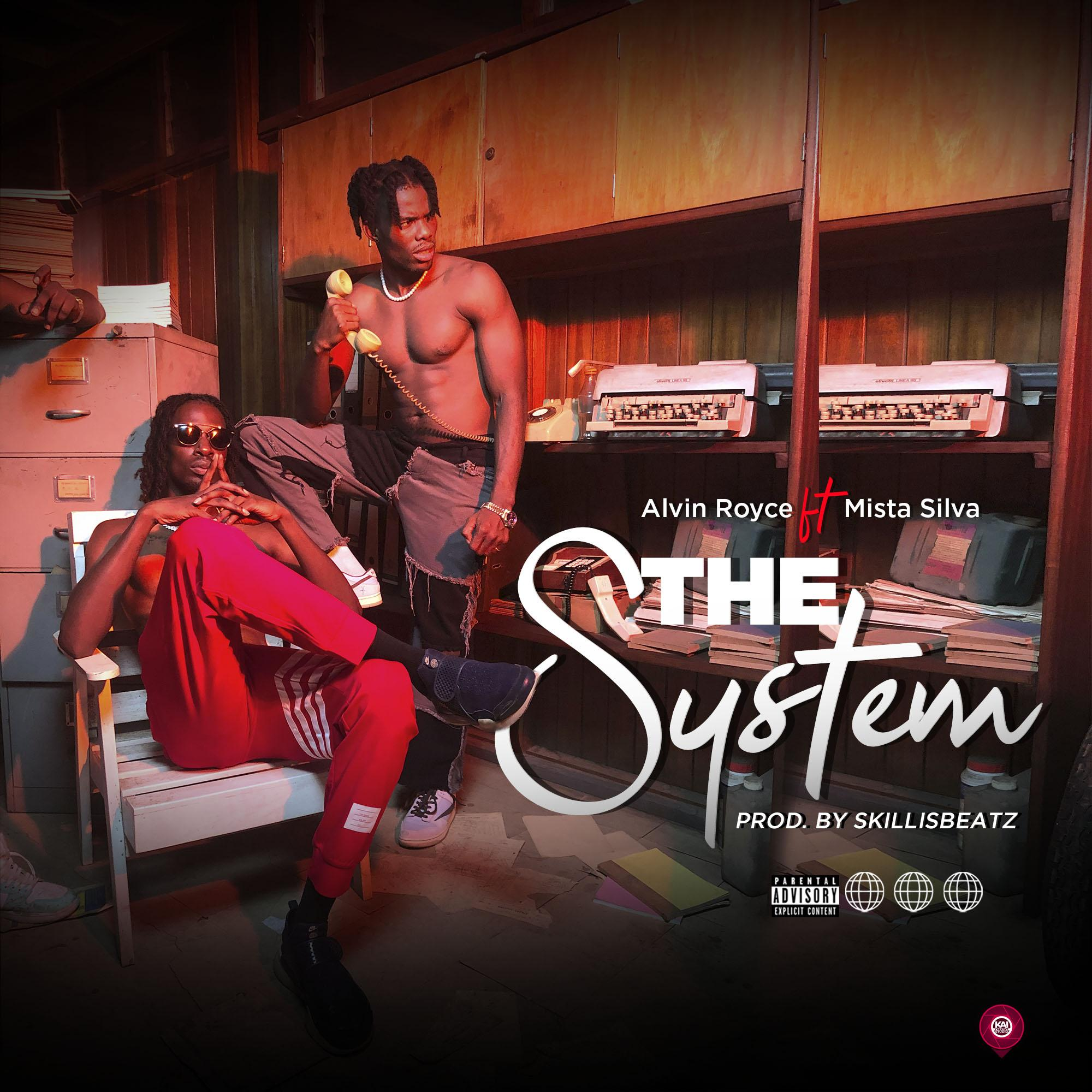 """ALvin Royce Teams Up With UK Artiste, Mista Silva On New Song """"The System""""(MP3 + Video)"""