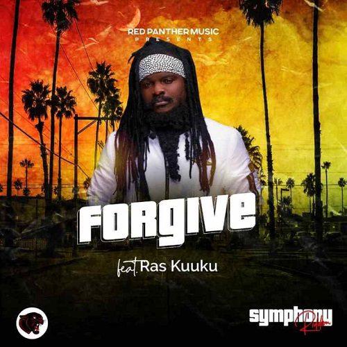 Ras Kuuku – Forgive(Symphony Riddim)