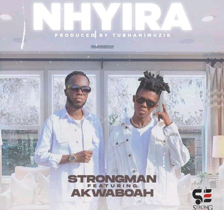 Strongman – Nhyira Ft Akwaboah (Prod by Tubhani Muszik)