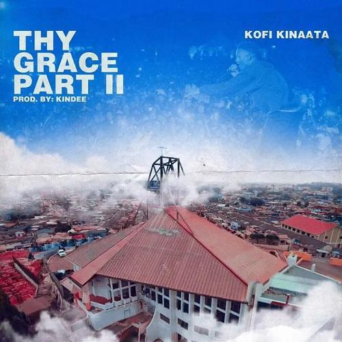 Kofi Kinaata – Thy Grace Part 2 (Prod by KinDee)