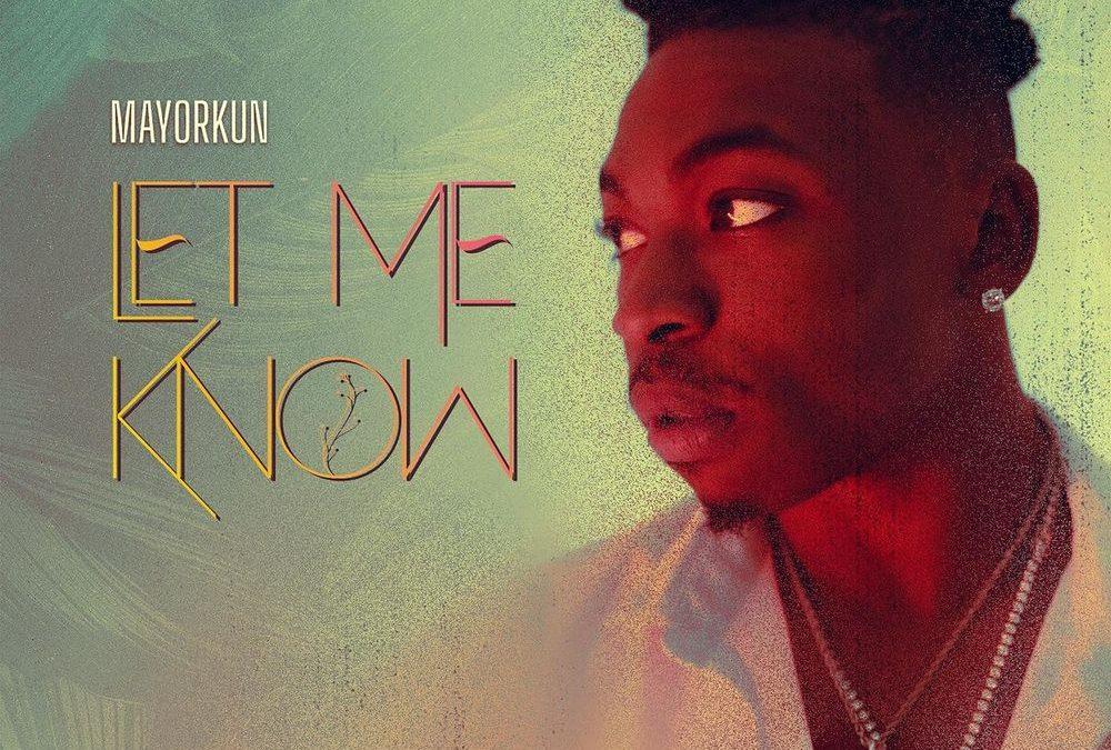 Mayorkun – Let Me Know (Prod by Clemzy)
