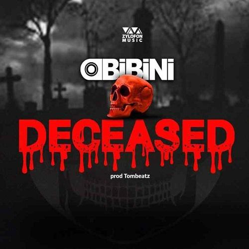 Obibini – Deceased(Amerado Diss)