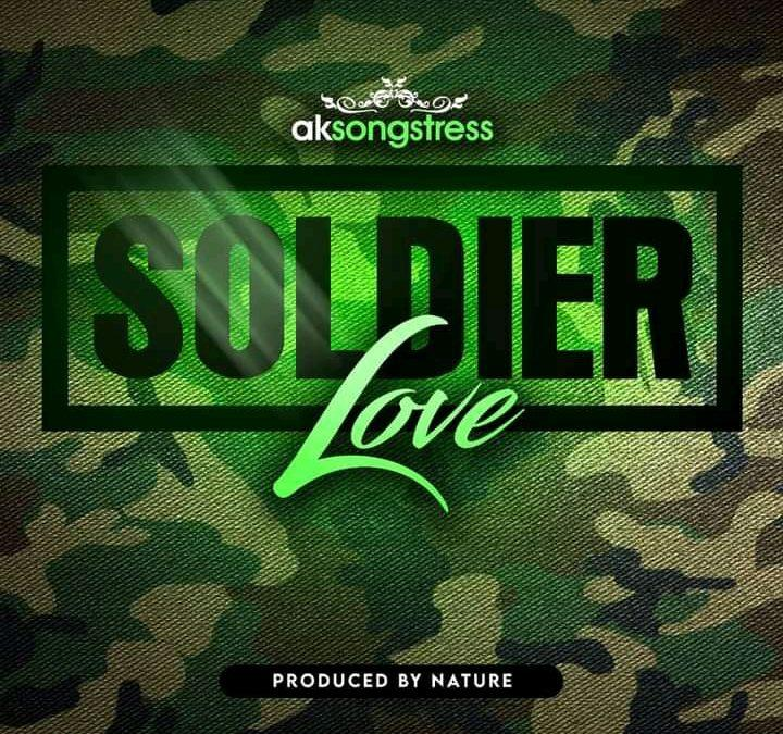 AK Songtress – Soldier Love (Prod by Nature)