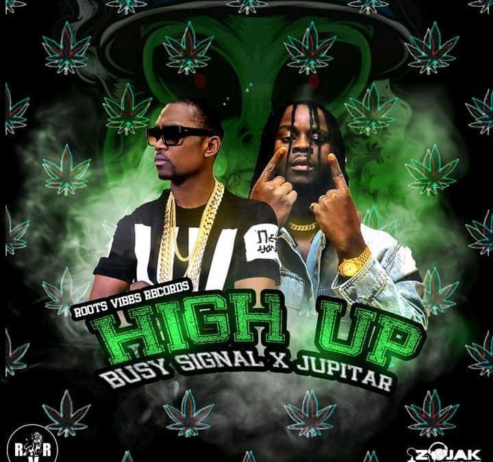 Listen Up: Busy Signal x Jupitar – High Up