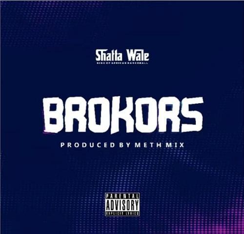 Shatta Wale – Brokors (Prod by Methmix)